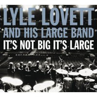 Lyle Lovett - It's Not Big It's Large
