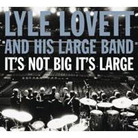 Lyle Lovett - It's Not Big It's Large