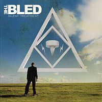 The Bled - Silent Treatment