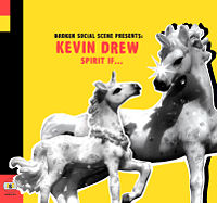 Kevin Drew  	Spirit If…