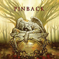 Pinback - Autumn Of The Seraphs