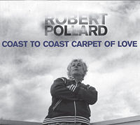 Robert Pollard  	Coast To Coast Carpet Of Love