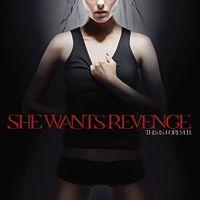 She Wants Revenge  This Is Forever
