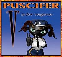 Puscifer  	V Is for Vagina