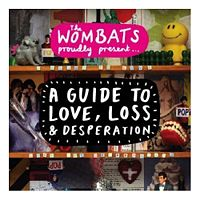The Wombats - 'The Wombats Proudly Present A Guide To Love, Loss & Desperation'
