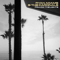Ryan Adams: Follow The Lights