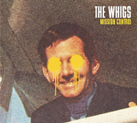 The Whigs - Mission Control