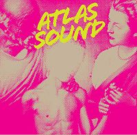 Atlas Sound  	Let the Blind Lead Those Who Can See But Cannot Feel