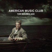American Music Club  	The Golden Age