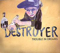 Trouble In Dreams - Destroyer