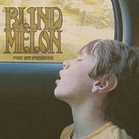 Blind Melon  For My Friends