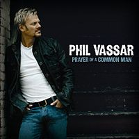 Phil Vassar  Prayer Of A Common Man