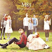 M83  	Saturdays = Youth