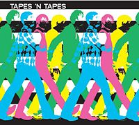 Tapes \'n Tapes  	Walk It Off
