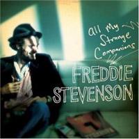Freddie Stevenson  All My Strange Companions