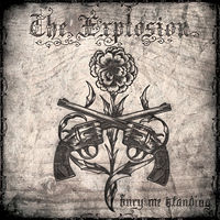 The Explosion  	Bury Me Standing