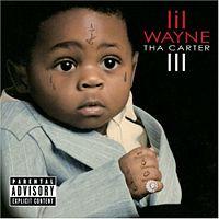 Lil Wayne  Tha Carter III