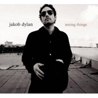 Jakob Dylan  	Seeing Things