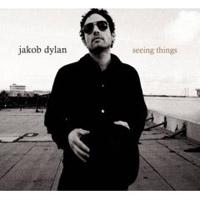 Jakob Dylan  Seeing Things