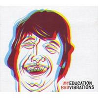 My Education  Bad Vibrations