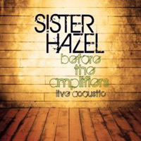 Sister Hazel: Before The Amplifiers, Live Acoustic