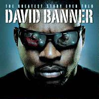David Banner: Greatest Story Ever Told