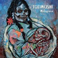 Totimoshi: Milagrosa