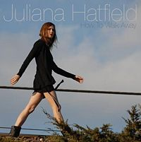 Juliana Hatfield: How to Walk Away
