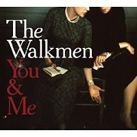 The Walkmen: You And Me