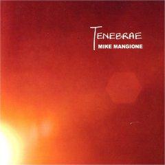 Mike Mangione: Tenebrae