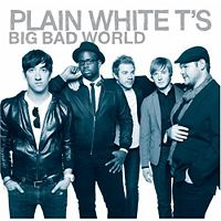 Plain White T\'s: Big Bad World