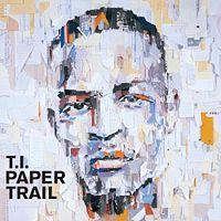 T.I.: Paper Trail