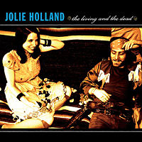 Jolie Holland: The Living and the Dead