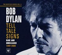 Bob Dylan: The Bootleg Series Vol. 8 - Tell Tale Signs: Rare and Unreleased 1989-2006