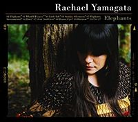 Rachael Yamagata: A Record in Two Parts ... Elephants and Teeth Sinking Into Heart