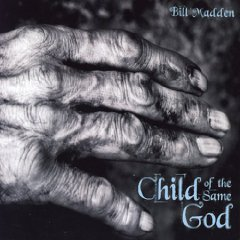 Bill Madden: Child of the Same God