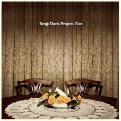 Benjy Davis Project: Dust