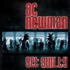 Carl Newman: Get Guilty