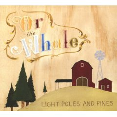 Or, The Whale: Light Poles And Pines