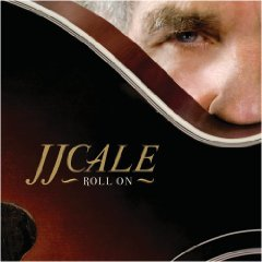 JJ Cale: Roll On