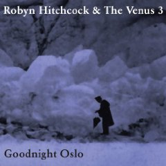 Robyn Hitchcock: Goodnight Oslo