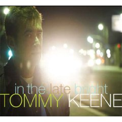 Tommy Keene: In The Late Bright
