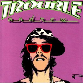 Trouble Andrew: Andrew