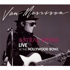 Van Morrison: Astral Weeks Live At The Hollywood Bowl