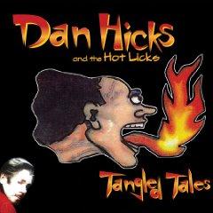 Dan Hicks And The Hot Licks: Tangled Tales