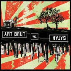 Art Brut: Art Brut vs. Satan