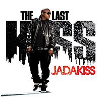Jadakiss: The Last Kiss
