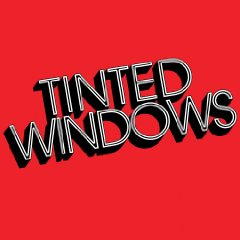 Tinted Windows: Tinted Windows