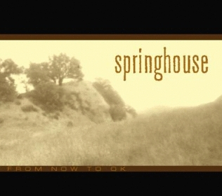 springhouse-From Now To OK