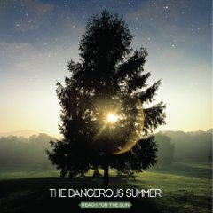 The Dangerous Summer: Reach For The Sun